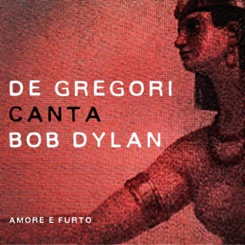 amore-e-furto-de-gregori-canta-bob-dylan